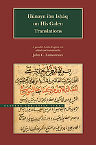 Ḥunayn ibn Isḥāq on his Galen translations : a parallel English-Arabic text