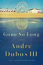 Gone so long : a novel