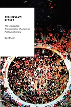 The MoveOn effect : the unexpected transformation of American political advocacy