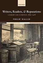 Writers, readers, and reputations : literary life in Britain 1870-1918