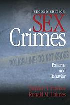 Sex crimes : patterns and behavior