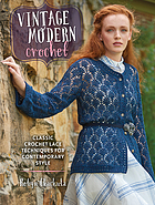 Vintage modern crochet : classic crochet lace techniques for contemporary style.