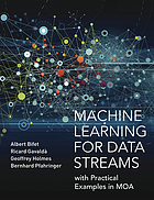 Machine learning for data streams : with practical examples in MOA