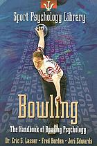 Bowling : the handbook of bowling psychology