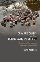 Climate crisis and the democratic prospect : participatory governance in sustainable communities