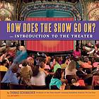 How does the show go on? : an introduction to the theater