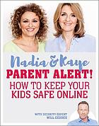 Parent alert! : how to keep your kids safe online