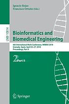 Bioinformatics and biomedical engineering : 6th International Work-Conference, IWBBIO 2018, Granada, Spain, April 25-27, 2018, Proceedings. Part II
