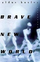 Brave new world : a novel by Aldous Huxley. With a foreward for this edition.