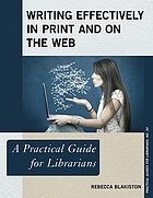 Writing effectively in print and on the web : a practical guide for librarians