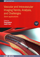 Vascular and intravascular imaging trends, analysis, and challenges. Volume 1, Stent applications