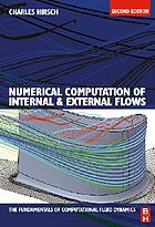 Numerical computation of internal and external flows : fundamentals of computational fluid dynamics