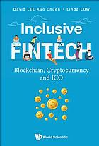 Inclusive fintech : blockchain, cryptocurrency and ICO