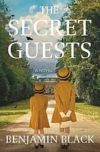 The secret guests : a novel