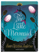 The little mermaid : also includes The true-hearted tin soldier