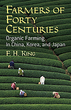 Farmers of forty centuries : organic farming in China, Korea, and Japan
