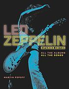 Led Zeppelin : all the albums, all the songs