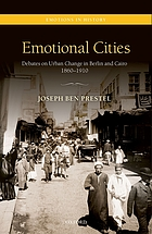 Emotional cities : debates on urban change in Berlin and Cairo, 1860-1910