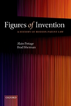 Figures of invention : a history of modern patent law