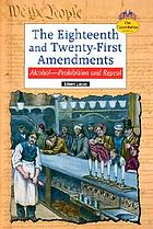 The Eighteenth and Twenty-first Amendments : alcohol, prohibition, and repeal