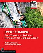 Sport climbing from top rope to redpoint, techniques for climbing success