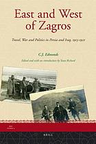 East and west of Zagros : travel, war and politics in Persia and Iraq 1913-1921