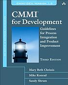 CMMI for development : guidelines for process integration and product improvement