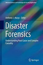 Disaster forensics : understanding root cause and complex causality