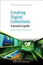 Creating digital collections : a practical guide
