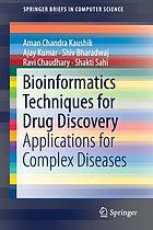 Bioinformatics techniques for drug discovery : applications for complex diseases