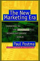 The new marketing era : marketing to the imagination in a technology driven world