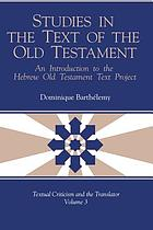Studies in the text of the Old Testament : an introduction to the Hebrew Old Testament text project