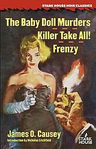 The baby doll murders ; Killer take all! ; Frenzy