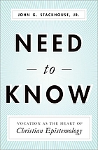 Need to know : vocation as the heart of Christian epistemology
