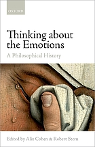 Thinking about the emotions : a philosophical history