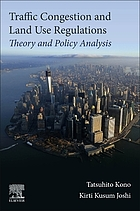 Traffic Congestion and Land Use Regulations : Theory and Policy Analysis.