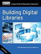 Building digital libraries : a how-to-do-it manual for librarians