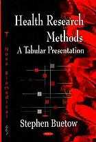Health research methods : a tabular presentation