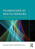 Foundations of multiliteracies : reading, writing and talking in the 21st century