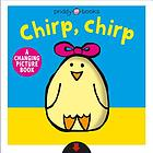 Chirp, chirp : a changing picture book
