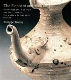 The elephant and the lotus : Vietnamese ceramics in the Museum of Fine Arts, Boston