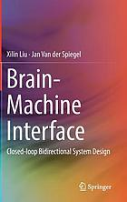 Brain-machine Interface : Closed-loop Bidirectional System Design