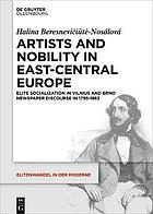Artists and Nobility in East-Central Europe Elite Socialization in Vilnius and Brno Newspaper Discourse in 1795-1863