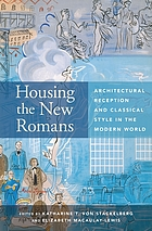 Housing the new Romans : architectural reception and classical style in the modern world