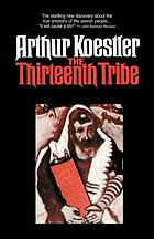 The thirteenth tribe : the Khazar empire and its heritage