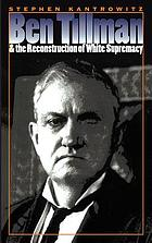Ben Tillman & the reconstruction of white supremacy