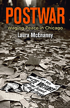 Postwar : waging peace in Chicago