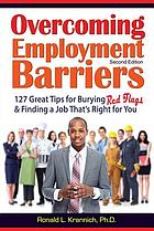 Overcoming barriers to employment : a step-by-step guide to career success