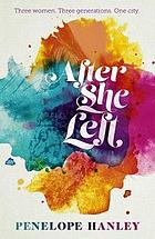 After she left : three women. three generations. one city