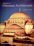 A history of Ottoman architecture.